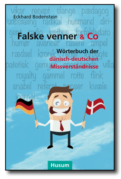 Falske venner & Co. Wörterbuch der dänisch-deutschen Missverstädnisse