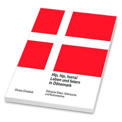 Hip, hip, hurra! Leben und feiern in Dänemark