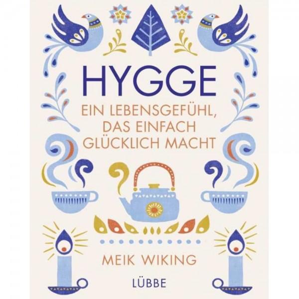 Meik Wiking: Hygge - ein Lebensgefühl, das einfach glücklich macht